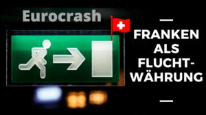 Geld retten im Crash: Fluchtwährung Schweizerfranken Krisensicher im Euro Crash?